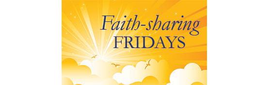 Faith-sharing Fridays